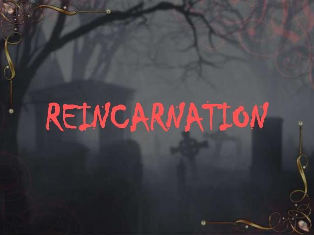 """Reincarnation Or Ressurrection"""