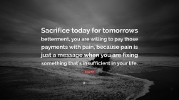 134259-Greg-Plitt-Quote-Sacrifice-today-for-tomorrows-betterment-you-are