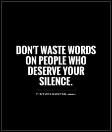 dont-waste-words-on-people-who-deserve-your-silence-quote-1
