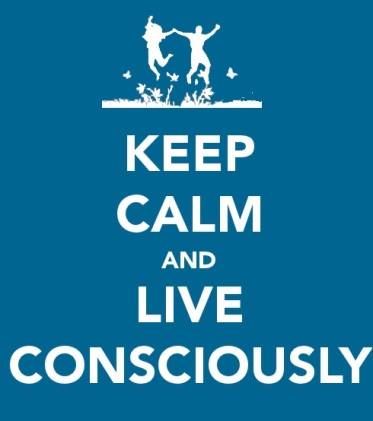 keep calm and live consciously4