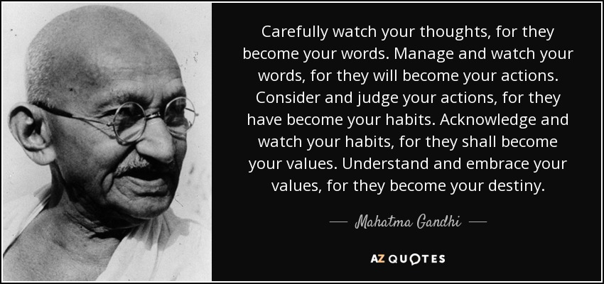 quote-carefully-watch-your-thoughts-for-they-become-your-words-manage-and-watch-your-words-mahatma-gandhi-45-36-92