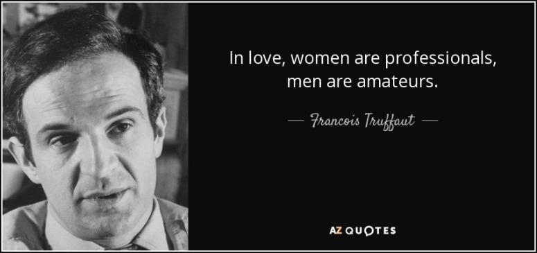 quote-in-love-women-are-professionals-men-are-amateurs-francois-truffaut-29-72-84