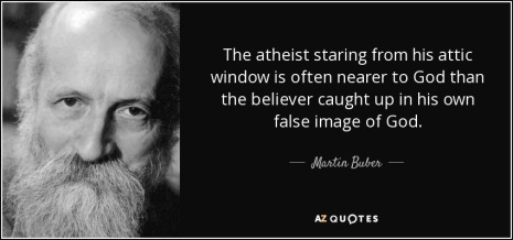 quote-the-atheist-staring-from-his-attic-window-is-often-nearer-to-god-than-the-believer-caught-martin-buber-37-11-96