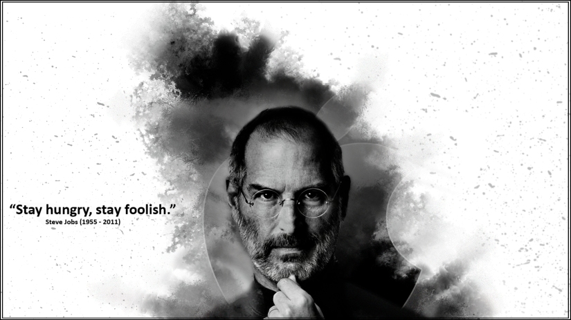 """Stay Hungry Stay Foolish"""