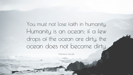 49628-Mahatma-Gandhi-Quote-You-must-not-lose-faith-in-humanity-Humanity