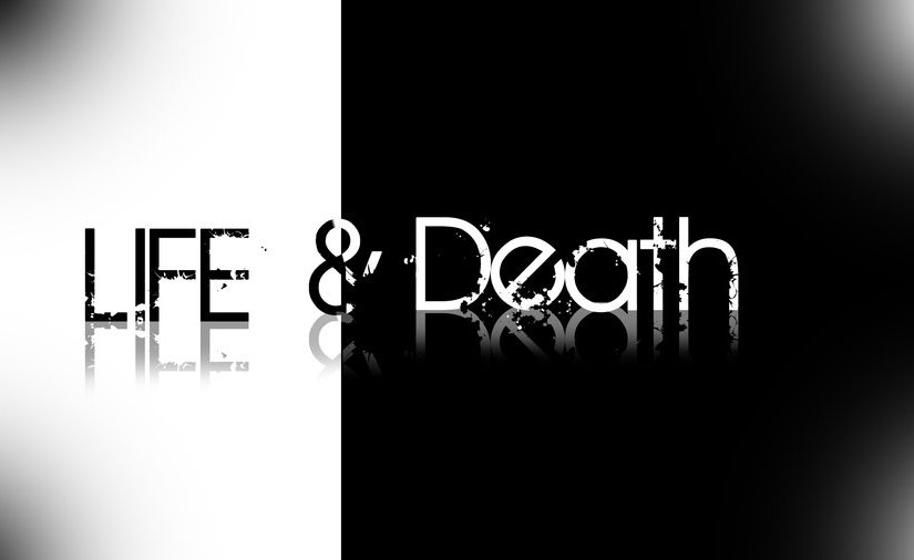 """""""Life and Death"""""""