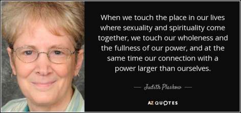 quote-when-we-touch-the-place-in-our-lives-where-sexuality-and-spirituality-come-together-judith-plaskow-71-75-02