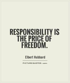 responsibility-is-the-price-of-freedom-quote-1