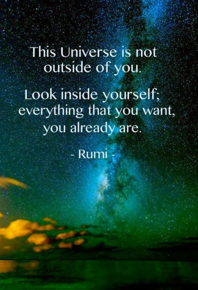 Rumi Quotes - The Universe is not outside of you