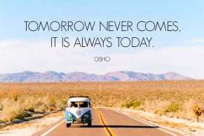 tomorrow-never-comes-it-is-always-today-osho