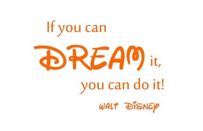 Walt-Disney_if-you-can-dream-it