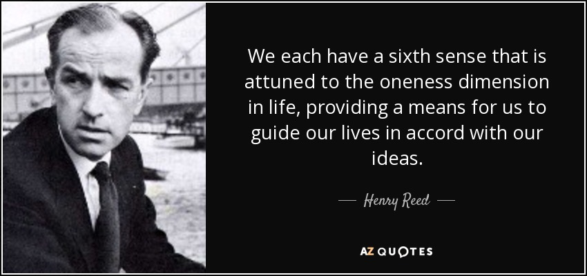 quote-we-each-have-a-sixth-sense-that-is-attuned-to-the-oneness-dimension-in-life-providing-henry-reed-24-17-52