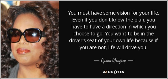 quote-you-must-have-some-vision-for-your-life-even-if-you-don-t-know-the-plan-you-have-to-oprah-winfrey-124-84-59