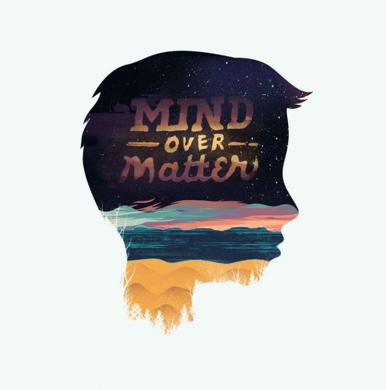 mind_over_matter_by_dandingeroz-d8t3ejo